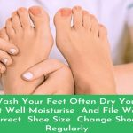 Wash-Your-Feet-Often-Dry-Your-Feet-Well-Moisturise-And-File-Wear-Correct-Shoe-Size-Change-Shocks-Regulary-1